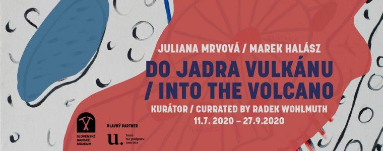 Juliana Mrvová / Marek Halász Do jadra vulkánu