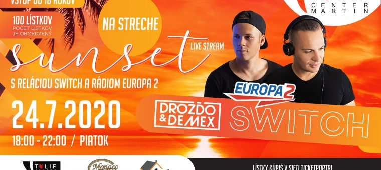 Sunset s reláciou Switch a rádiom Europa 2 Tulip