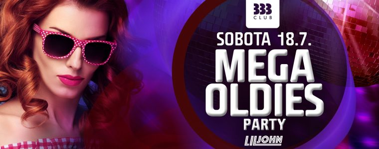 MEGA Oldies Party ☆ 18.7. Club 333