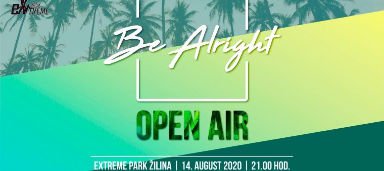 Be Alright 2020 Open Air eXtreme park Žilina