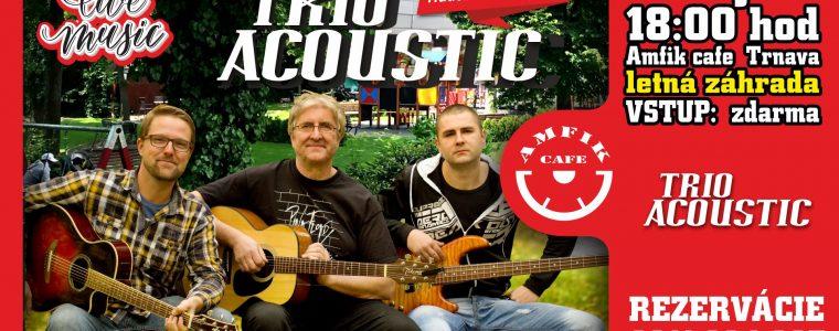 Trio Acoustic - Letná záhrada - Amfikcafe Trnava