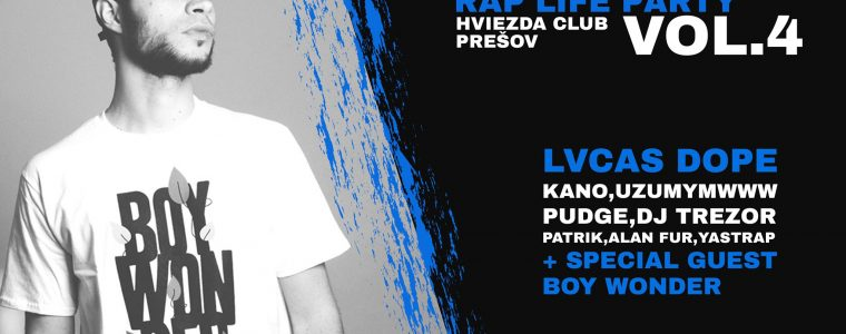 Rap Life Párty vol.4 w/Lvcas Dope,Boy Wonder + guest Hviezda Club