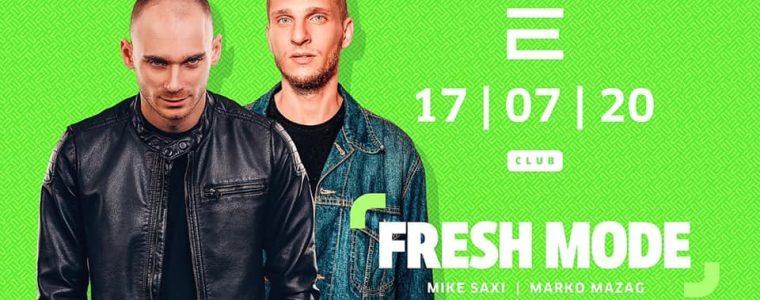 FRESH MODE -> Mike Saxi & Marko Mazag ENCORE the club