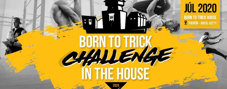 Born to Trick Challenge 2020 (24.-26. July 2020)