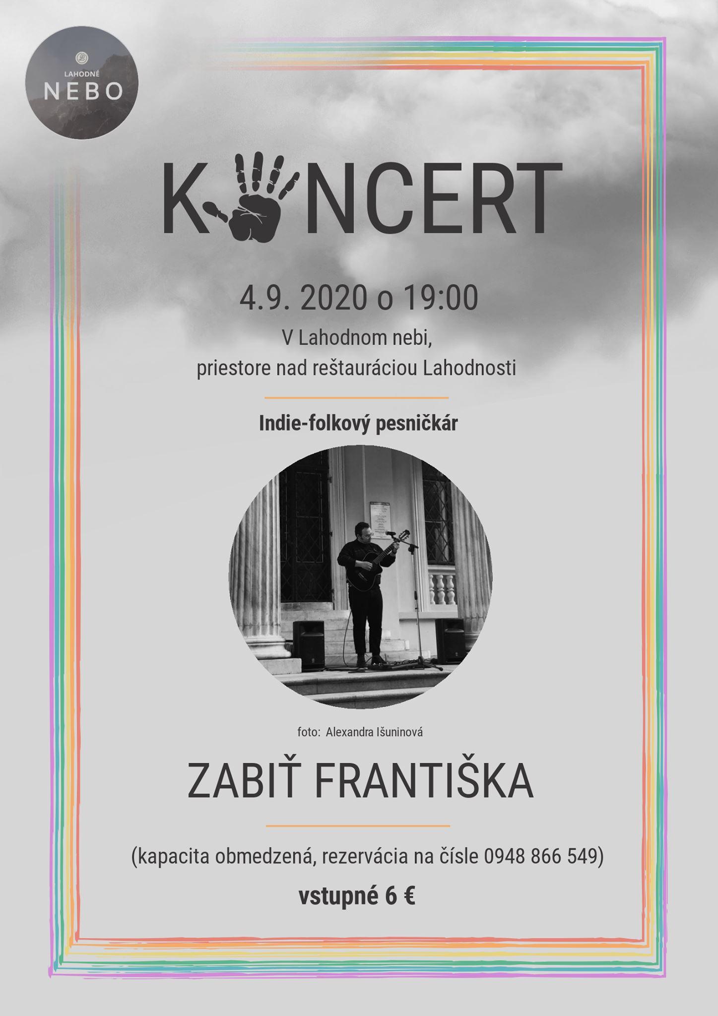 Koncert - Zabiť Františka Lahodnosti