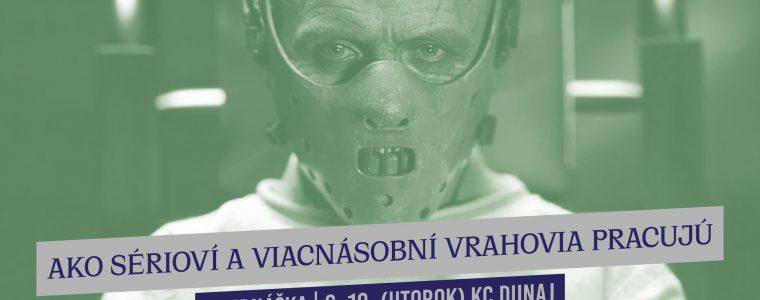 Ako sérioví a viacnásobní vrahovia pracujú | KC Dunaj