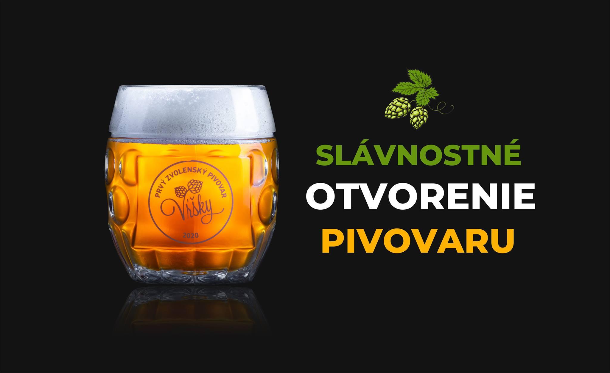 Slávnostné Otvorenie - Prvého zvolenského pivovaru Vŕšky