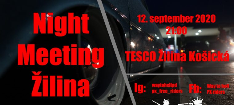 Night Meeting Žilina ( Way to hell, PX riders )