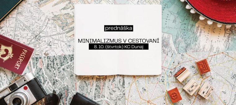 Minimalizmus v cestovaní | KC Dunaj