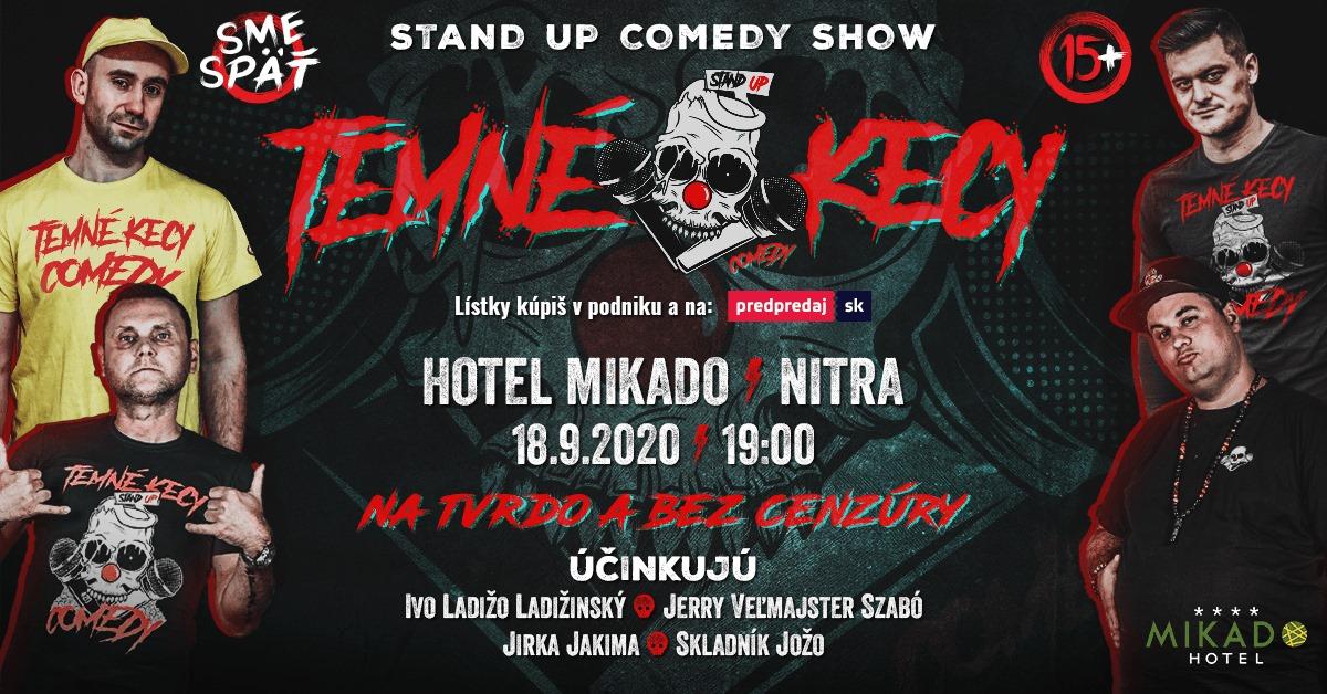 TEMNÉ KECY - Nitra - Hotel Mikado