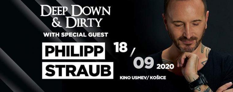 Deep Down & Dirty with Philipp Straub Kino Úsmev