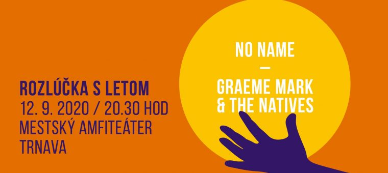 Rozlúčka s letom 2020 - No Name, Graeme Mark & The Natives