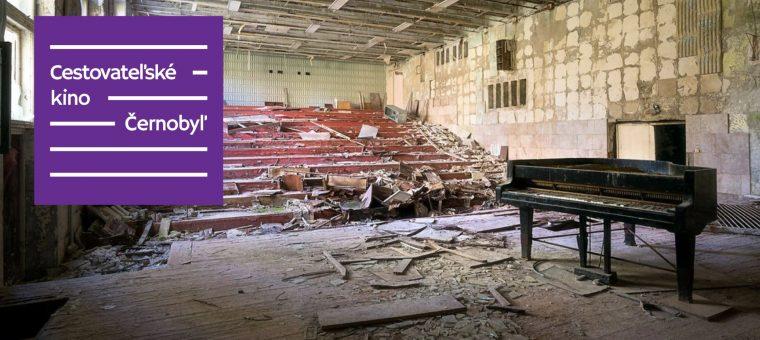 Cestovateľské kino: Černobyľ | Kino Úsmev