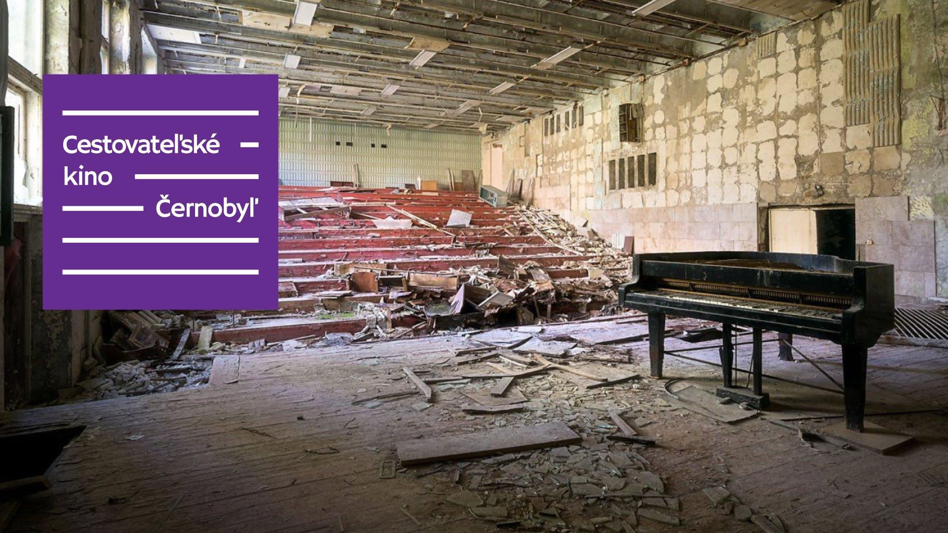 Cestovateľské kino: Černobyľ   Kino Úsmev