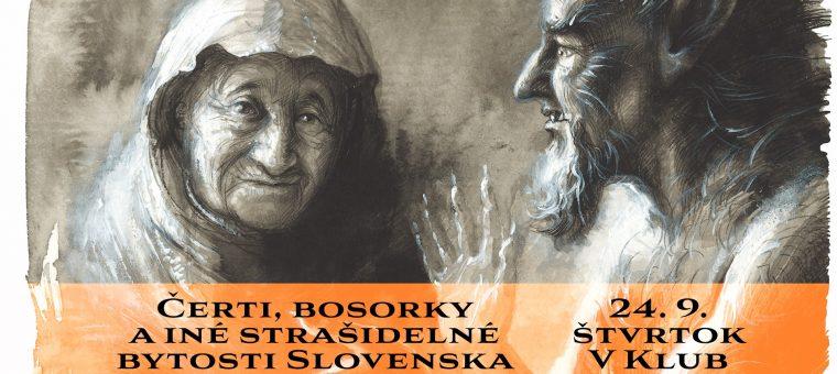 Čerti, bosorky a iné strašidelné bytosti Slovenska | V Klub